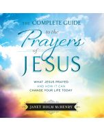 The Complete Guide to the Prayers of Jesus