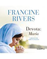 Devota (Unafraid): Mary (Un linaje de gracia, Book #5)