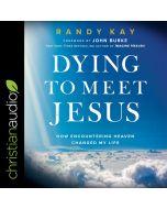 Dying to Meet Jesus