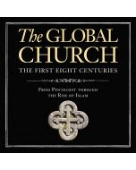 The Global Church---The First Eight Centuries:  Audio Lectures