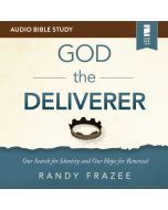 The God the Deliverer: Audio Bible Studies