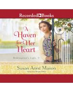 A Haven for Her Heart (Redemption's Light, Book #1)