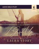 I Give Up Audio Bible Studies