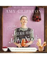 The Jam and Jelly Nook (An Amish Marketplace Novel, Book #4)