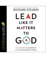 Lead Like It Matters to God