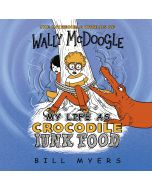 My Life as Crocodile Junk Foods (The Incredible Worlds of Wally McDoogle, Book #4)