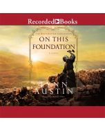 On This Foundation (The Restoration Chronicles, Book #3)