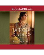 On Wings of Devotion (Codebreakers, Book #2)