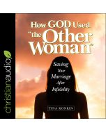 How God Used 'the Other Woman'