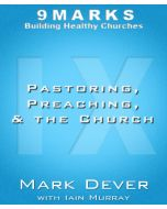 Pastoring, Preaching, and the Church