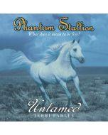 Phantom Stallion: Untamed