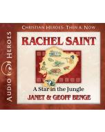 Rachel Saint (Christian Heroes: Then & Now)