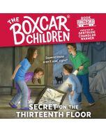 Secret on the Thirteenth Floor (The Boxcar Children, Book #152)