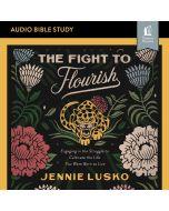 The Fight to Flourish (Audio Bible Studies)