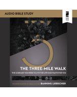 The Three-Mile Walk (Audio Bible Studies)