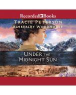 Under the Midnight Sun (The Heart of Alaska, Book #3)