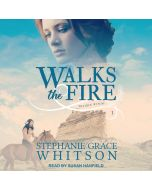 Walks the Fire (Prairie Winds Series, Book #1)