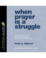 When Prayer Is a Struggle