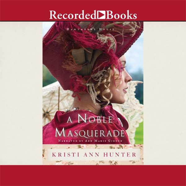 A Noble Masquerade (Hawthorne House, Book #1)